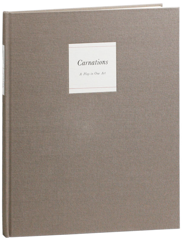 Carnations: A Play in One Act. Raymond CARVER