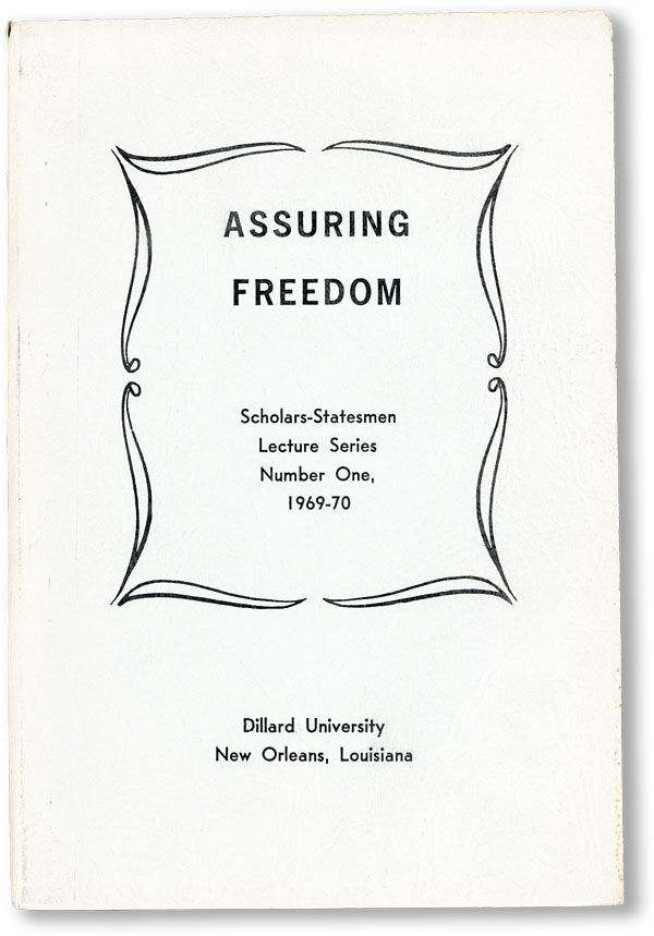 Assuring Freedom: Scholars-Statesmen Lecture Series Number One, 1969-70. Victor A. RAPPORT, ed.,...