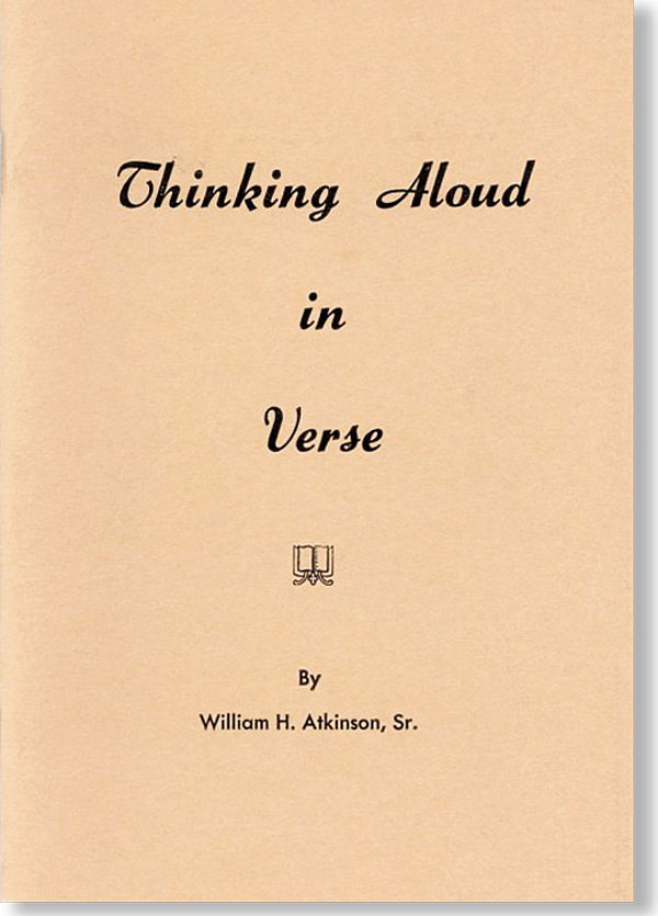Thinking Aloud in Verse. William ATKINSON, Sr, enry