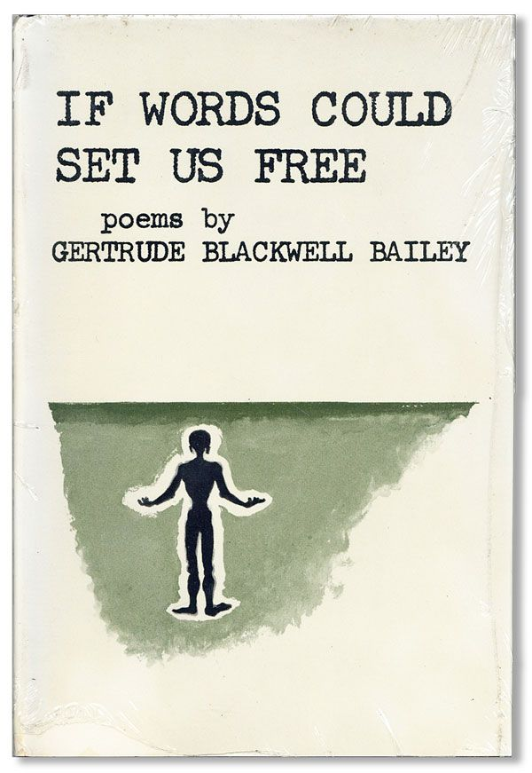 If Words Could Set Us Free: Poems. Gertrude Blackwell BAILEY.