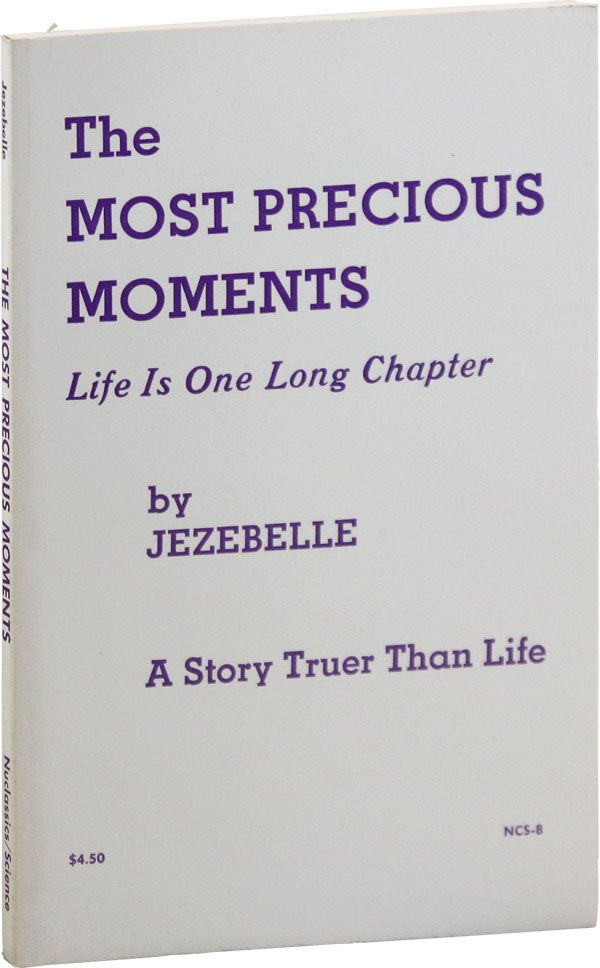 The Most Precious Moments: All of Life Is One Long Chapter. JEZEBELLE