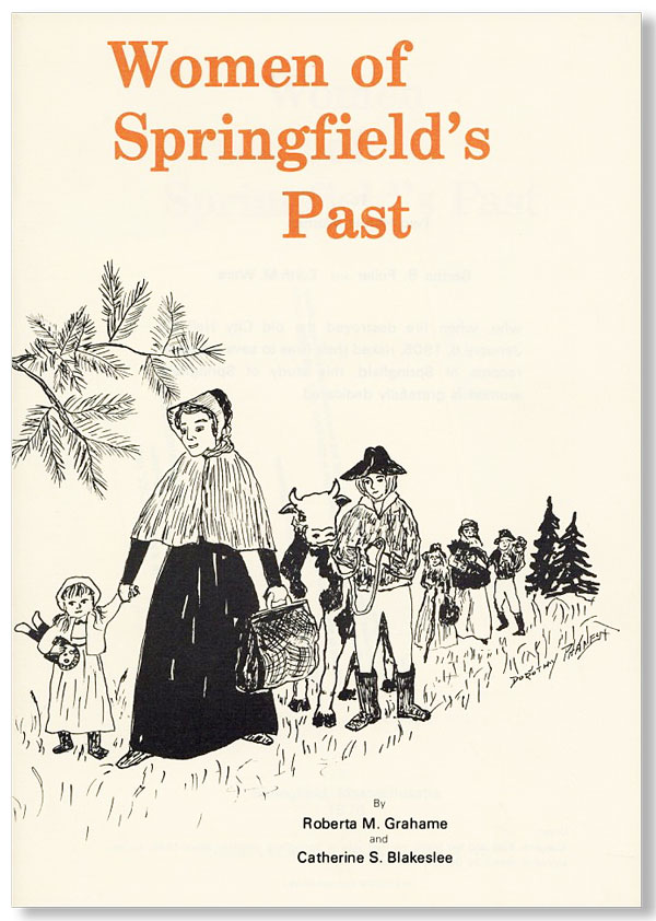 Women of Springfield's Past. Robert M. GRAHAME, Catherine S. Blakeslee.