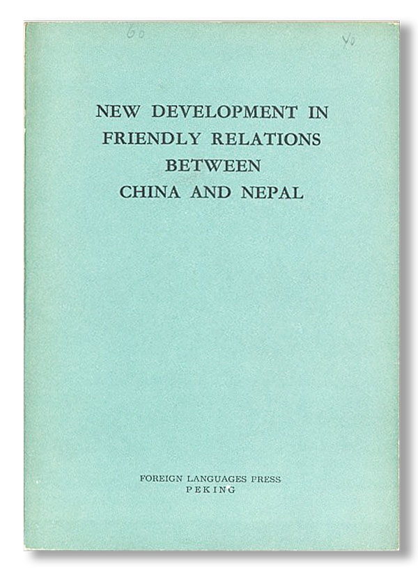 New Development in Friendly Relations Between China and Nepal. PEOPLE'S REPUBLIC OF CHINA