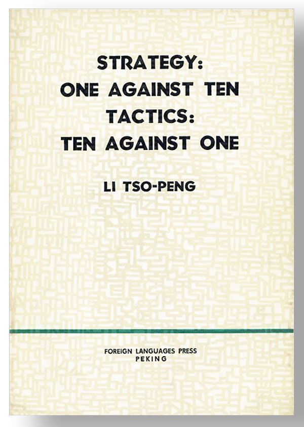 Strategy: One Against Ten. Tactics: Ten Against One. An Exposition of Comrade Mao Tse-tung's...