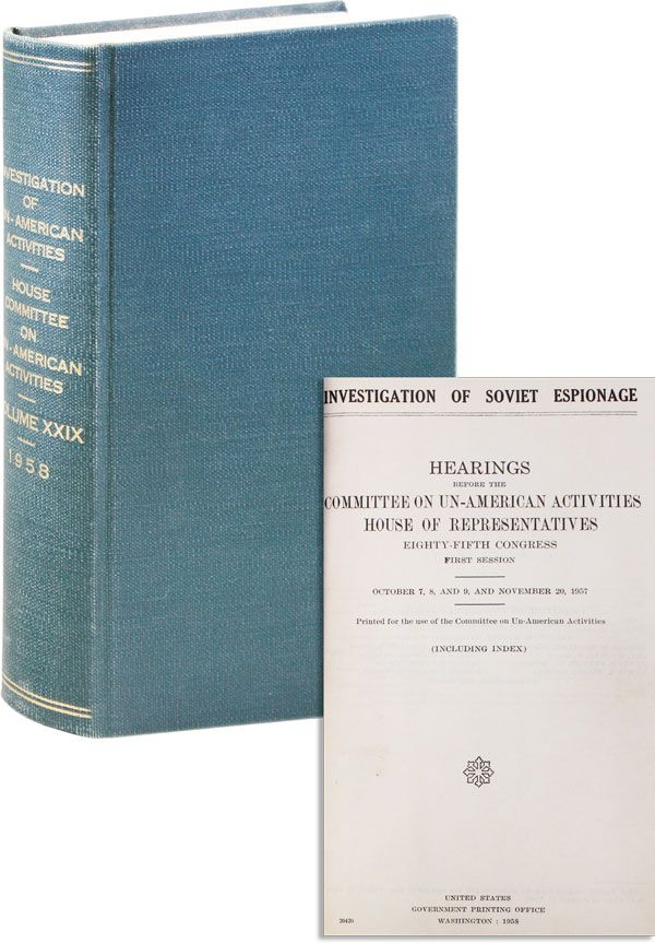 [Spine Title] Investigation of Un-American Activities. Volume XXIX: 1958. HOUSE UN-AMERICAN ACTIVITIES COMMITTEE.