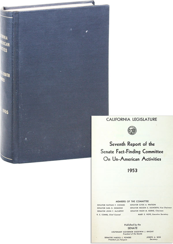 Seventh Report of the Senate Fact-Finding Committee On Un-American Activities, 1953 [bound with] Eighth Report of the Senate Fact-Finding Committee On Un-American Activities, 1955. CALIFORNIA STATE LEGISLATURE.
