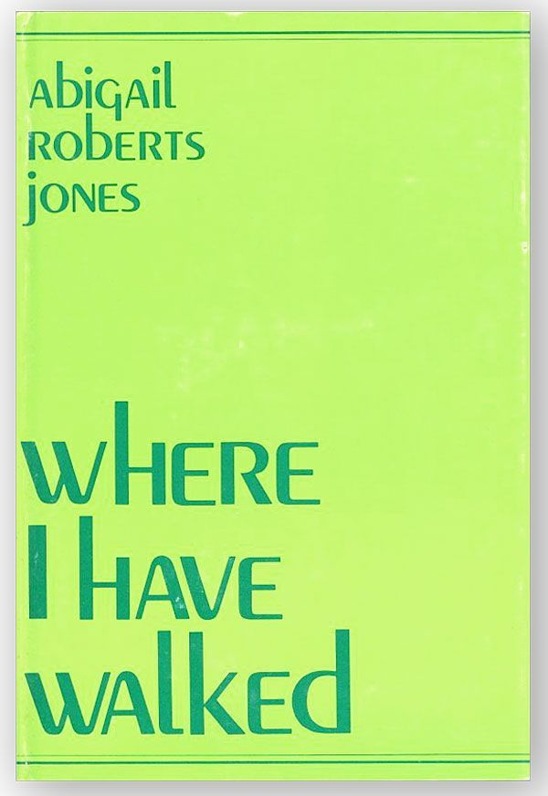 Where I Have Walked. Abigail Roberts JONES