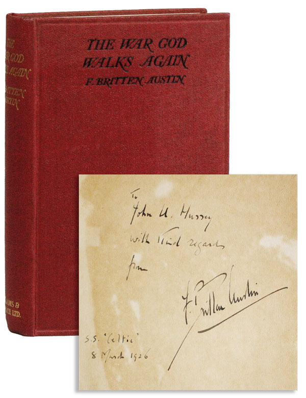 The War-God Walks Again [Inscribed and Signed]. F. Britten AUSTIN, intro Major-General Sir Ernest Swinton.