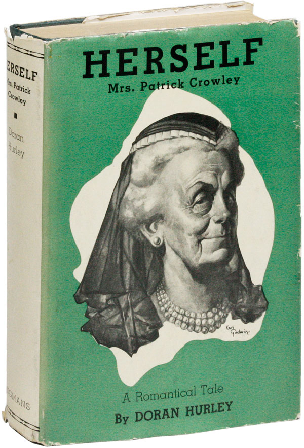 Herself: Mrs. Patrick Crowley. A Romantical Tale. Doran HURLEY