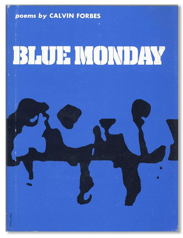 Blue Monday. AFRICAN AMERICANS, Calvin FORBES