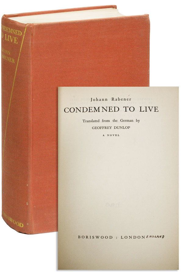 Condemned to Live [...] A Novel. Johann RABENER, trans Geoffrey Dunlop.