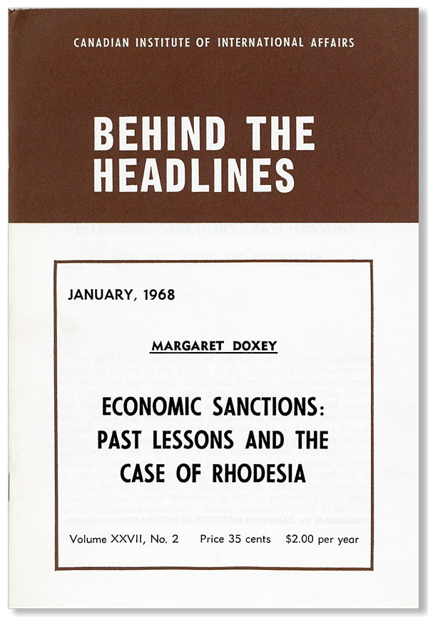 Economic Sanctions: Past Lessons and the Case of Rhodesia [Behind the Head Lines, Vol. XXVII, no....