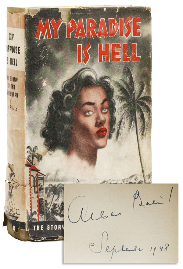 My Paradise Is Hell: The Story of the Caribbean [Signed]. Albert BALINK.