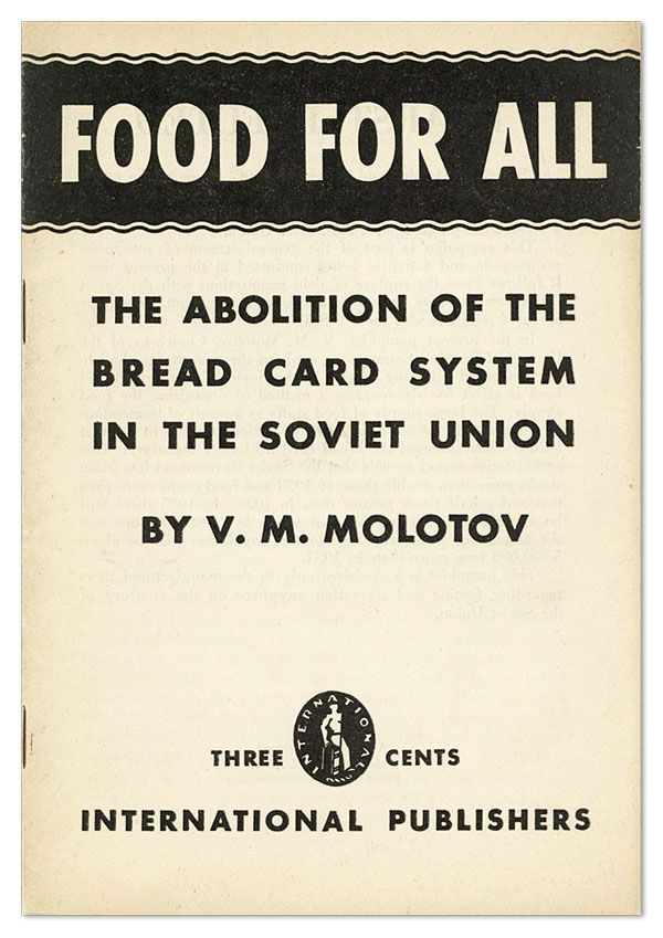 Food for All: The Abolition of the Bread Card System in the Soviet Union [cover title]. MOLOTOV,...
