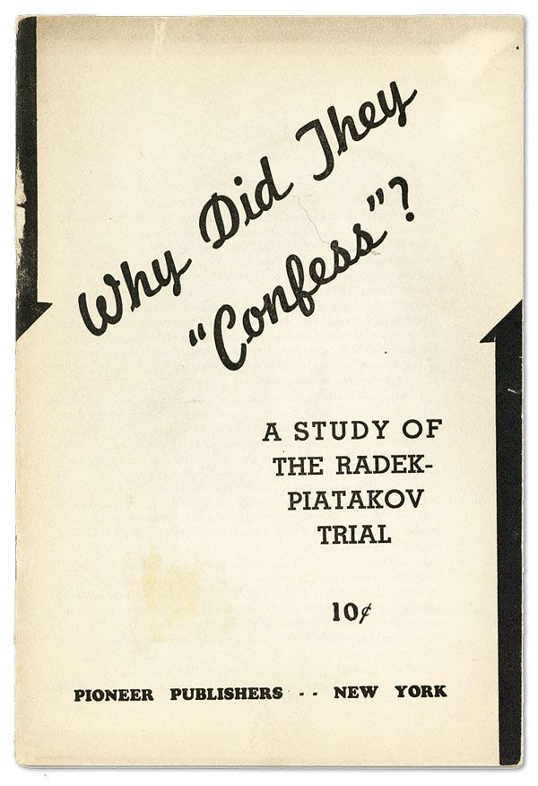 "Why Did They ""Confess""? A Study of the Radek-Piatakov Trial. MOSCOW SHOW TRIALS, James BURNHAM, introd."