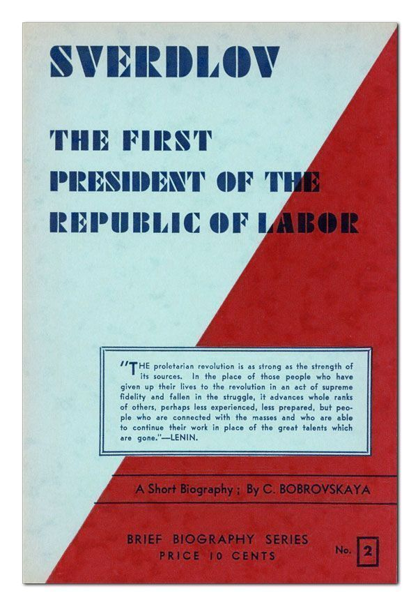 The First President of the Republic of Labor: A Short Biographical Sketch of the Life and Work of...