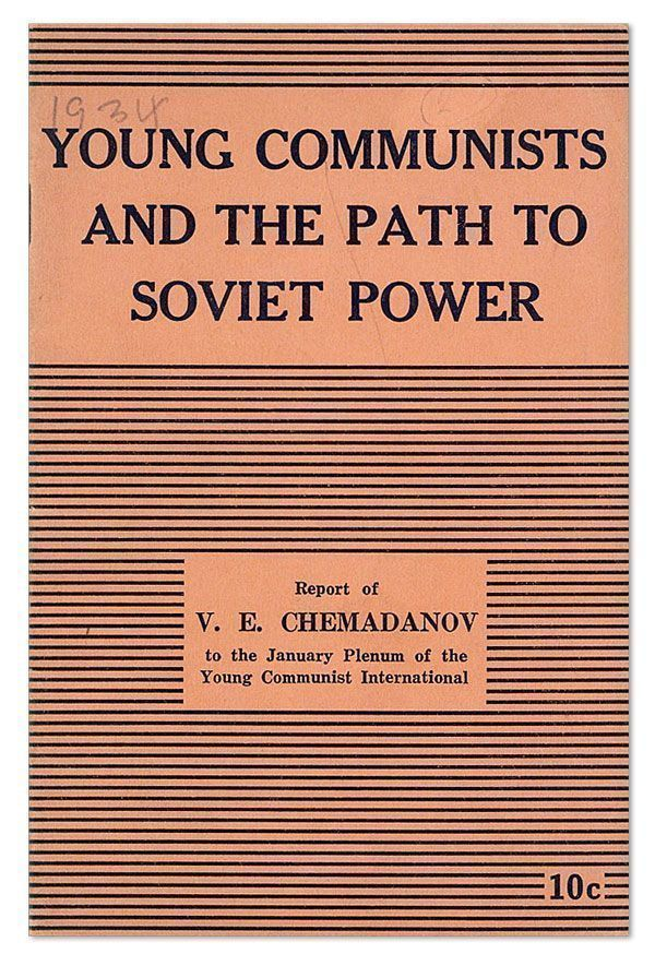 Young Communists and the Path to Soviet Power: Report of V.E. Chemadanov to the January Plenum of the Young Communist International. V. E. CHEMADANOV.