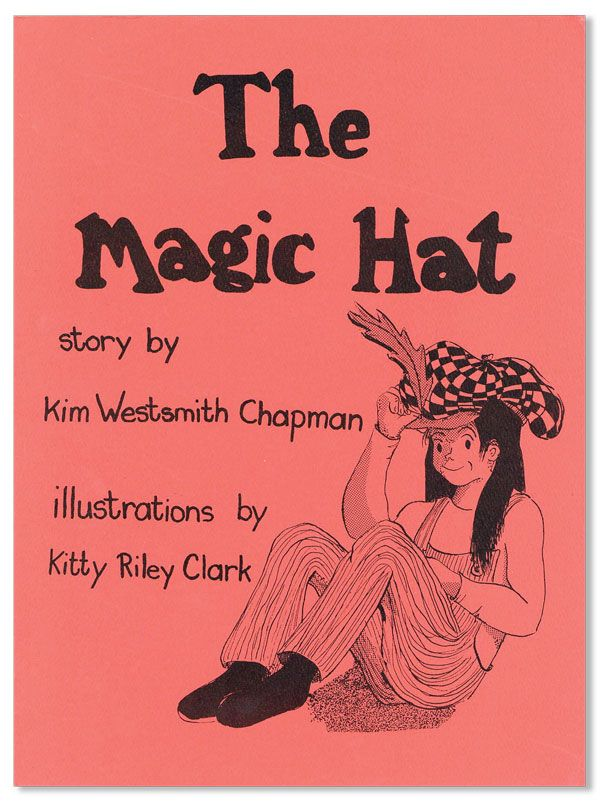 The Magic Hat. Kim Westsmith CHAPMAN, story, Kitty Riley CLARK, illustrations.