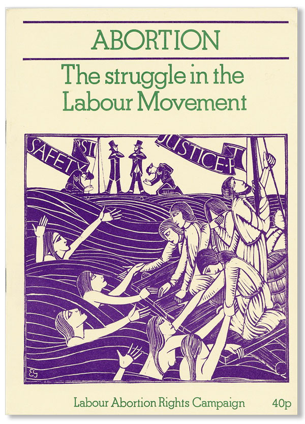 Abortion: The Struggle in the Labour Movement [cover title]. LABOUR ABORTION RIGHTS CAMPAIGN