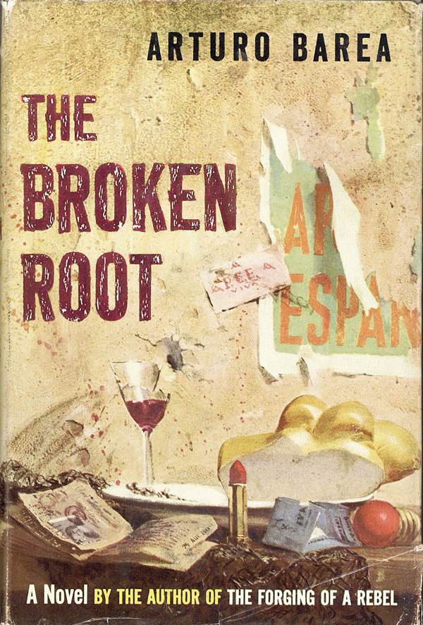 The Broken Root. Arturo BAREA, trans Ilsa Barea.
