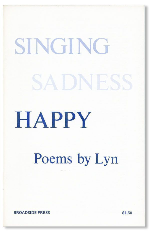 Singing Sadness Happy: Poems. LYN, pseud. of Lyn A. Levy