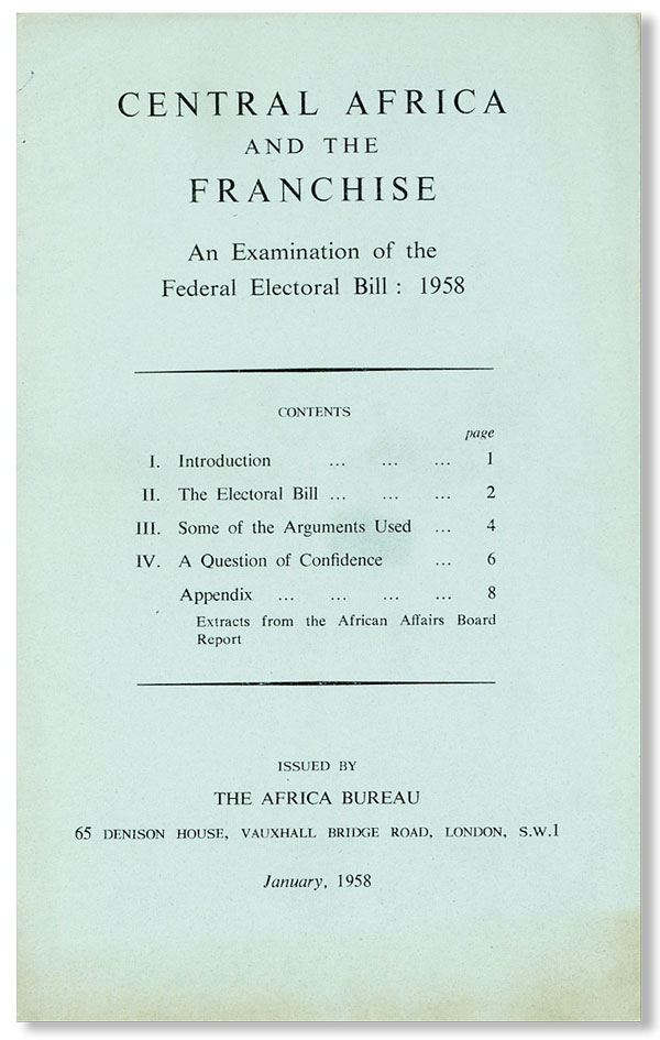 Central Africa and the Franchise: An Examination of the Federal Electoral Bill: 1958. AFRICA BUREAU.