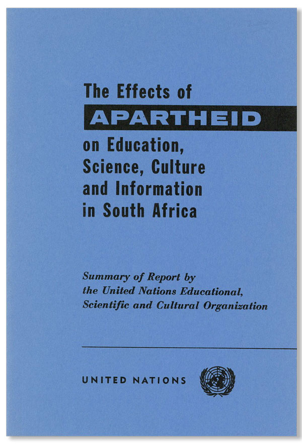 The Effects of Apartheid on Education, Science, Culture and Information in South Africa: Summary...