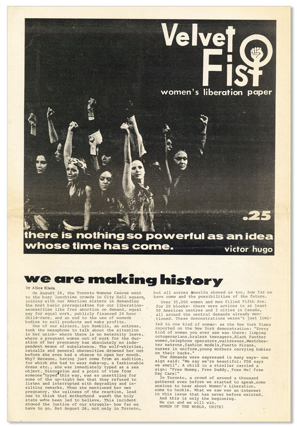 Velvet Fist: Women's Liberation Paper. Vol I, no 1 - Vol 2, no 3 (Sept. 1970 - April 1972, unbroken run)