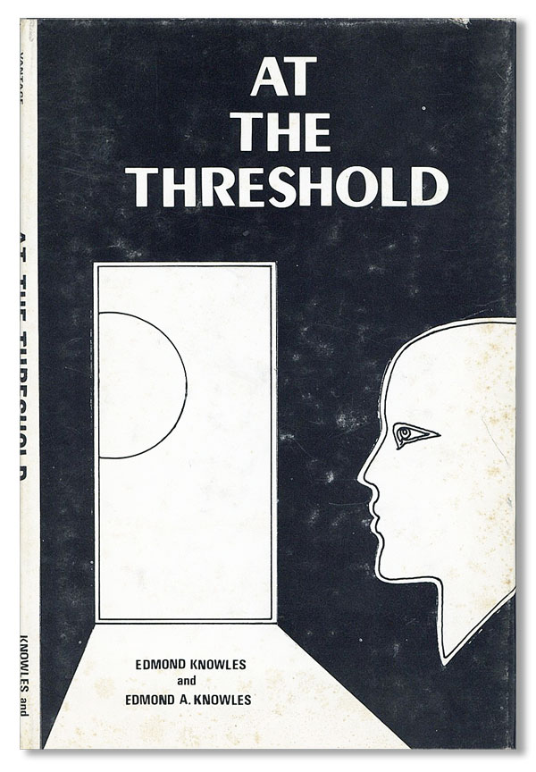 At the Threshold. Edmond KNOWLES, Edmond A. Knowles
