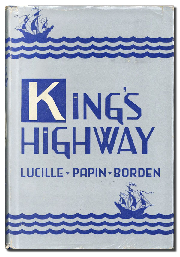 King's Highway [Inscribed]. Lucille Papin BORDEN