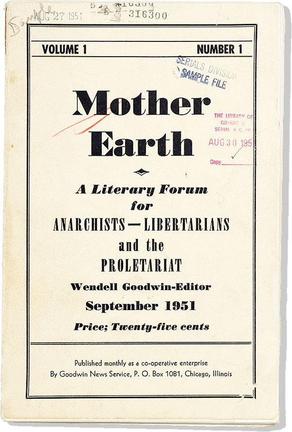 Mother Earth: A Literary Forum for Anarchists, Libertarians, and the Proletariat. Vol. I, no. 1, September, 1951 [All published]. Wendell GOODWIN, ed.