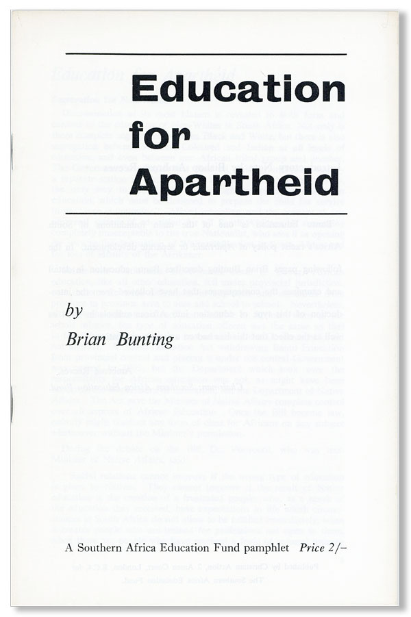 Education for Apartheid. Brian BUNTING.