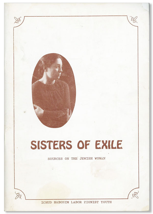 Sisters of Exile: Sources on the Jewish Woman. ICHUD HABONIM