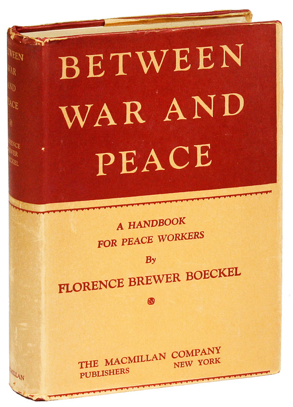 Between War and Peace: A Handbook for Peace Workers. Florence Brewer BOECKEL