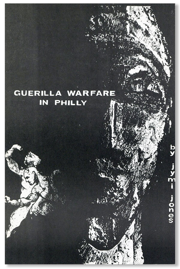 Guerilla Warfare in Philly. AFRICAN AMERICANS, Jymi JONES.