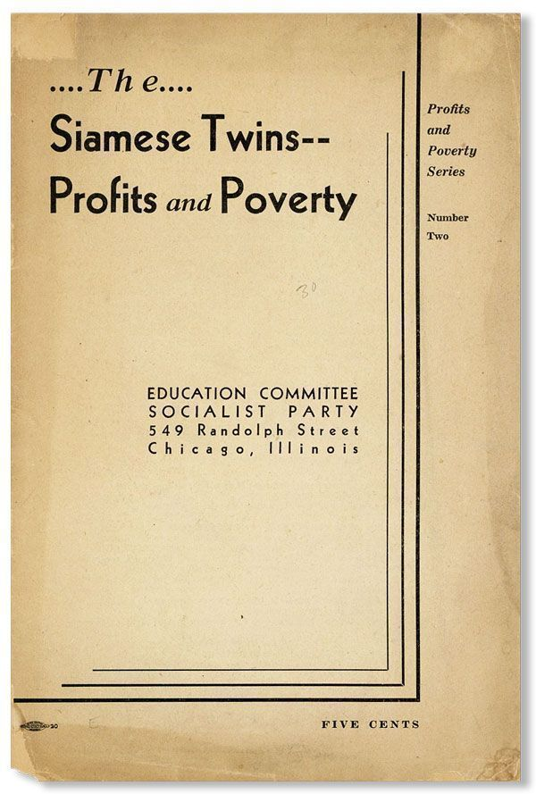 The Siamese Twins--Profits and Poverty [cover title]. SOCIALIST PARTY EDUCATION COMMITTEE
