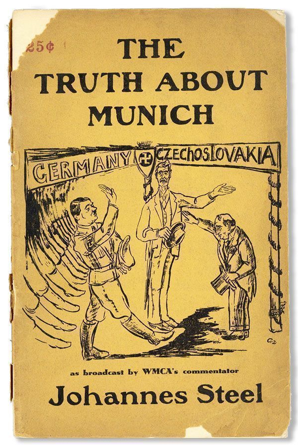 The Truth About Munich [...] A Collection of Broadcasts Given Recently on Station WMCA. Johannes...