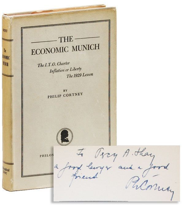 The Economic Munich: The I.T.O. Charter; Inflation or Liberty; The 1929 Lesson [Inscribed &...