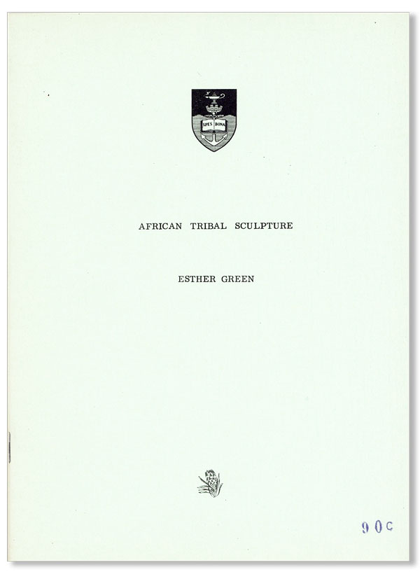 African Tribal Sculpture: A Bibliography Based Principally on Works Available in South African Libraries. A bibliography