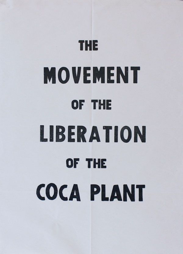 Poster: The Movement of the Liberation of the Coca Plant. Wilson DÍAZ, Amy Franceschini