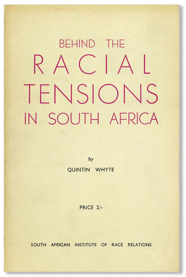 Behind the Racial Tensions in South Africa. Quintin WHYTE