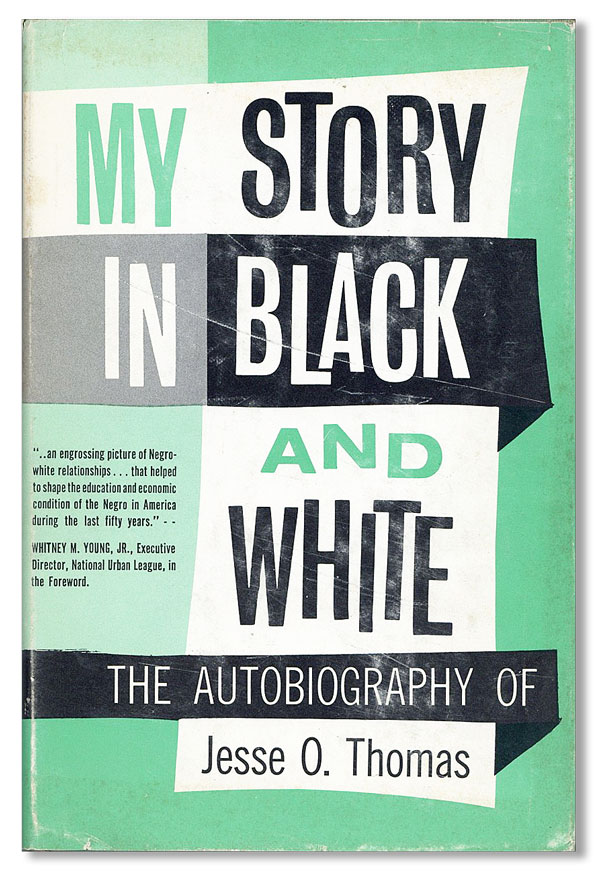 My Story in Black and White: The Autobiography of Jesse O. Thomas. Jesse O. THOMAS, foreword...