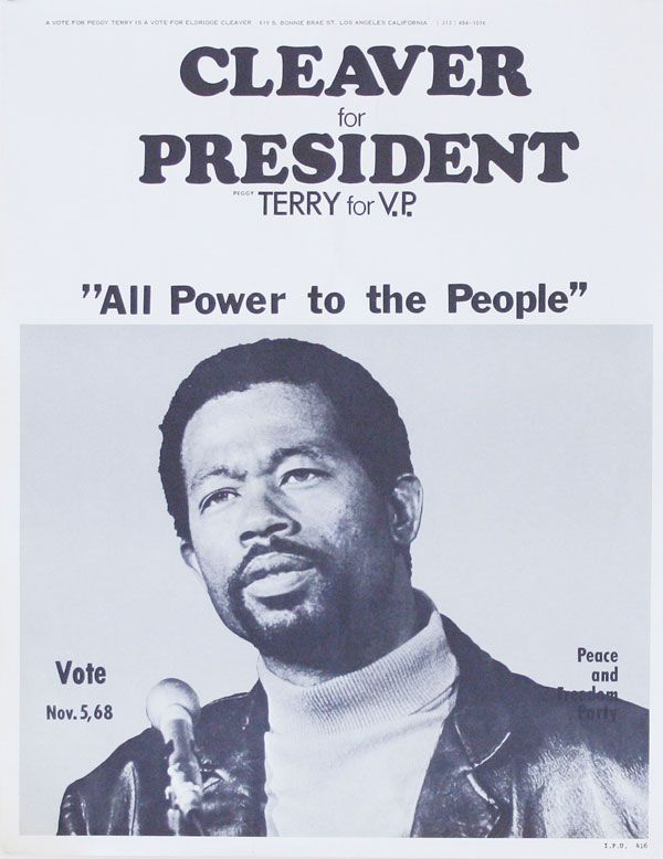"Poster: Cleaver for President. Peggy Terry for V.P. ""All Power to the People"" AFRICAN AMERICANS, PEACE & FREEDOM PARTY."
