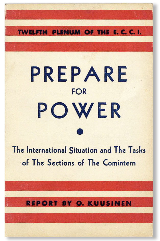 Prepare for Power: The International Situation and the Tasks of the Sections of the Comintern. O. KUUSINEN.