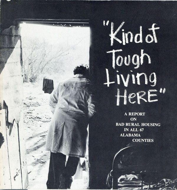 "Alabama: ""Kind of Tough Living Here."" A report on bad rural housing in all 67 Alabama counties. FLORIDA HOUSING PROGRAM AMERICAN FRIENDS SERVICE COMMITTEE."