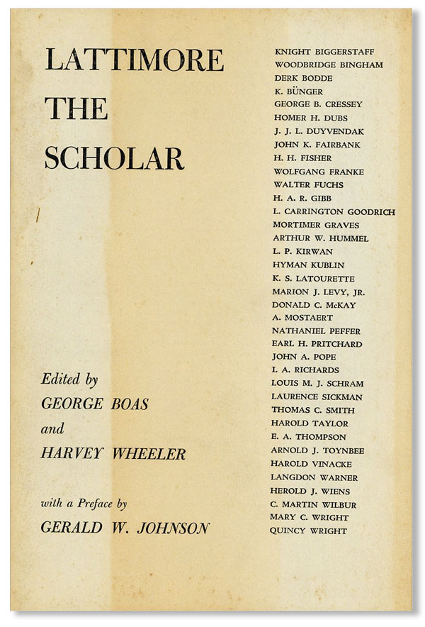 Lattimore the Scholar. George BOAS, eds Harvey Wheeler, pref Gerald W. Johnson, eds Harvey Wheeler