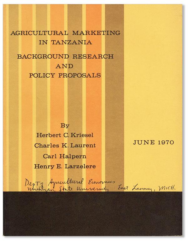 Agricultural Marketing in Tanzania: Background Research and Policy Proposals. Herbert C. KRIESEL,...