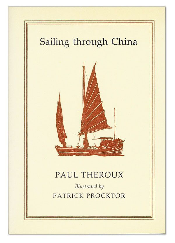 Sailing Through China. Paul THEROUX, Patrick Procktor