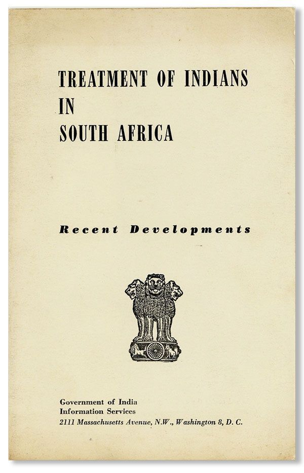 Treatment of Indians in South Africa: Recent Developments [cover title]. INDIA, GOVERNMENT OF INDIA INFORMATION SERVICES.