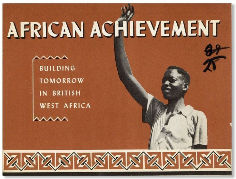 African Achievement: Building Tomorrow in British West Africa
